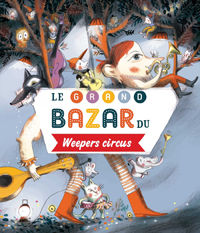 le_grand_bazar_du_weepers_circus_couv