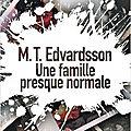 Une famille presque normale : un épatant polar suédois qui déconstruit le bonheur familial