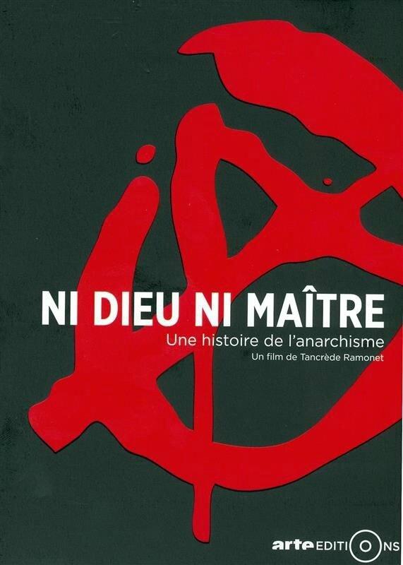 Ni_Dieu_ni_maitre_une_histoire_de_l_anarchisme