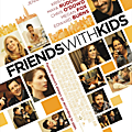 Friends with Kids (12 Mars 2013)