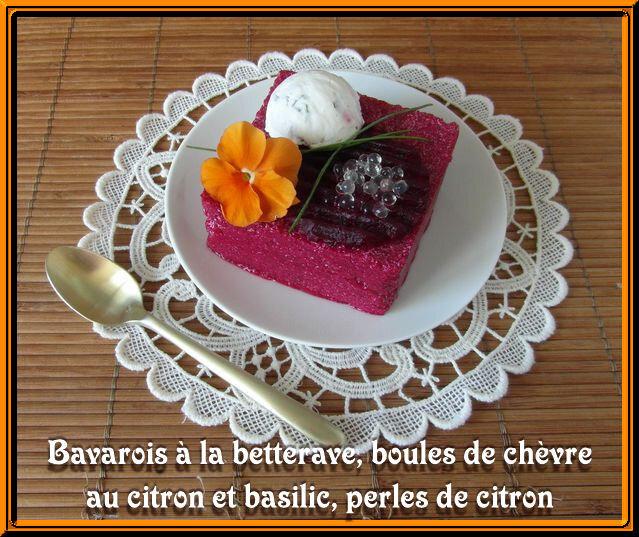 Bavarois à la betterave, boules de chèvre au citron et basilic, perles de citron