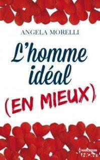 L'homme idéal (en mieux) Angela Morelli Lectures de Liliba