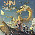 Yin et le dragon, tome 1 : créatures célestes, de richard marazano & yao xu