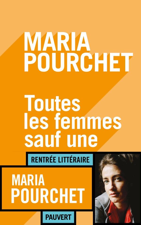 TOUTES LES FEMMES SAUF UNE - Maria POURCHET
