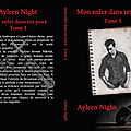 Mon enfer dans tes yeux tome 3 (ayleen night)