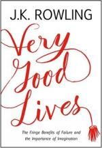 Very Good Lives The Fringe Benefits of Failure and the Importance of Imagination J