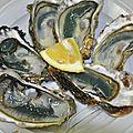 Les huîtres étaient parfaites ...