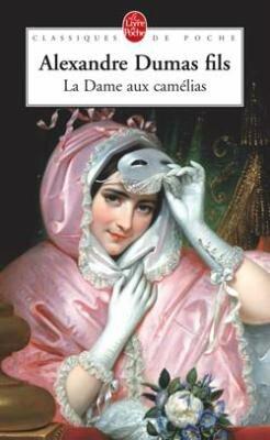 La Dame aux Camélias de Alxandre Dumas fils