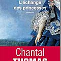 L'échange des princesses - chantal thomas