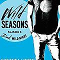 Wild seasons saison 3 : dark wild night - christina lauren (hugo roman)