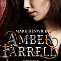 Henwick,mark - amber farrell - 0 l'origine