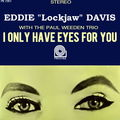 Eddie Lockjaw Davis - 1962 - I Only Have Eyes For You (Prestige)