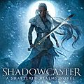 Shadowcaster [shattered realms #2] de cinda williams chima
