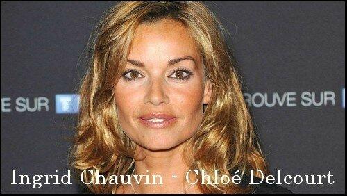 Chloé Delcourt (Ingrid Chauvin)