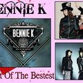Bennie k >> best of the bestest !