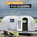 Les vacances d'un serial killer de nadine monfils, aux éditions belfond, 2011