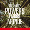 L'arbre monde : bien plus qu'une simple fable écologique, un immense roman de richard powers!