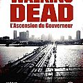 The walking dead : l'ascension du gouverneur