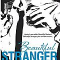 Beautiful ; tome 2 : beautiful stranger, de christina lauren