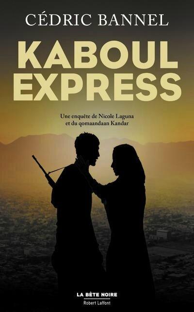 Kaboul Express de Cédric Bannel