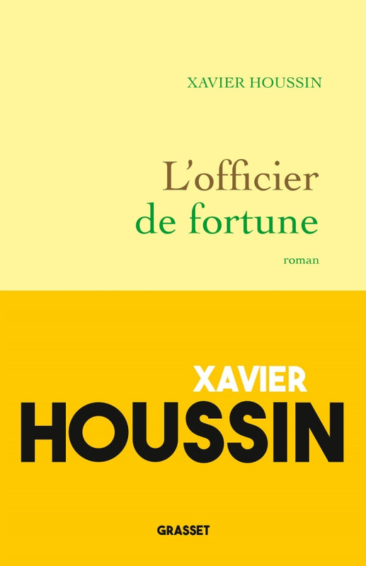 Xavier Houssin - L'officier de fortune