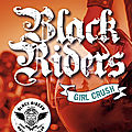 Black riders - tome 2 : girl crush, de c.j. ronnie