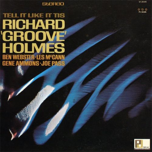 Richard Groove Holmes - 1961 - Tell It Like It Is (Pacific Jazz)
