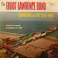 Elliot Lawrence Band - 1956 - Swinging At The Steel Pier (Fantasy)
