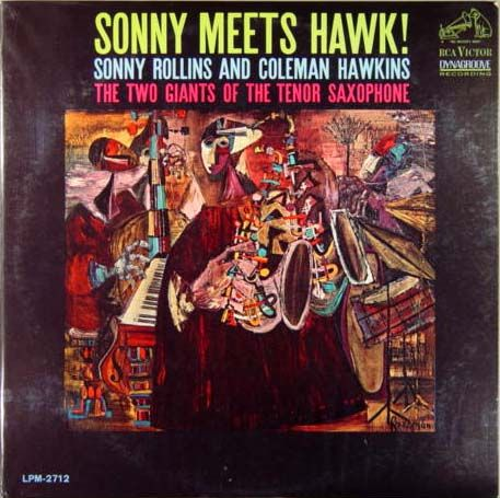 Sonny Rollins and Coleman Hawkins - 1963 - Sonny Meets Hawk, The two giants of the Tenor Saxophone (RCA Victor)