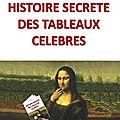Histoire secrète des tableaux célèbres (1)