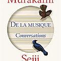 Livre : de la musique (ozawa seiji-san to ongaku ni tsuite hanashi o suru) d'haruki murakami & seiji ozawa - 2011