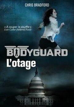 Bodyguard, tome 1, L'otage