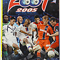 Album ... football panini foot 2005 * complet *