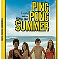 Ping pong summer, le charme discret des eighties