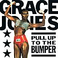 43/45 - pull up the bumper - grace jones (1981), grace jones par grace jones (1989)