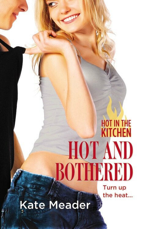 Review: Hot and Bothered (Hot in the Kitchen #3) by Kate Meader