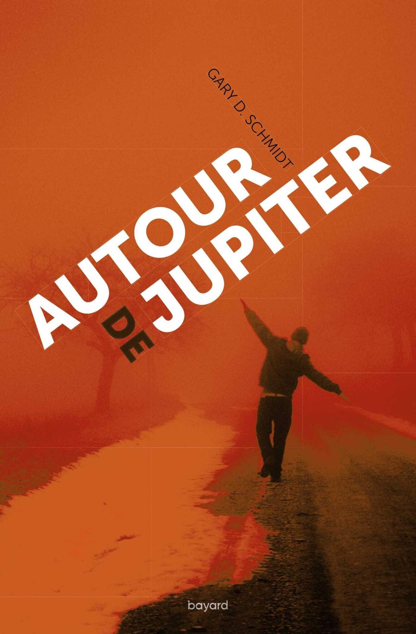 Autour de Jupiter, de Gary D.Schmidt, chez Bayard ****