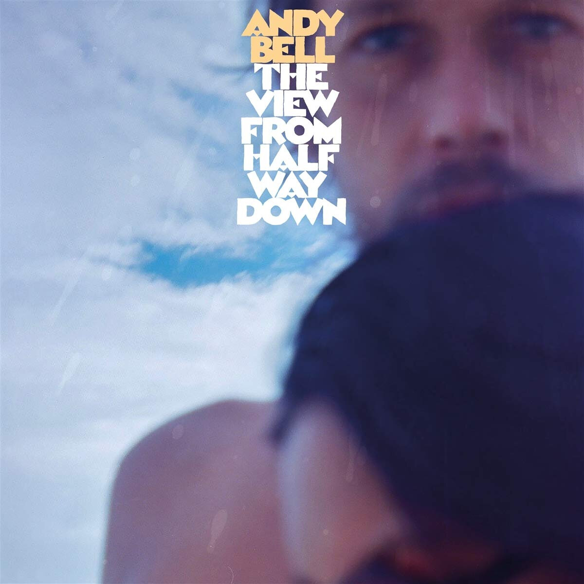 ANDY BELL – The View From Halfway Down (2020)