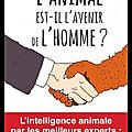 L'animal est-il l'avenir de l'homme ? - yolaine de la bigne - editions larousse