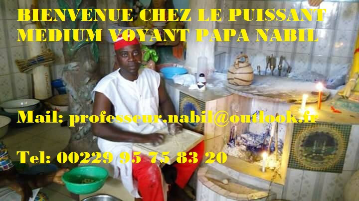 Grand Medium Voyant Africain Paris PAPA NABIL