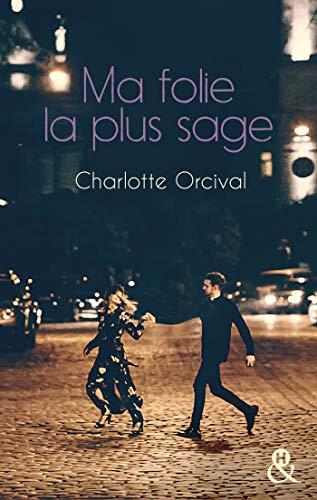 Ma folie la plus sage de Charlotte Orcival