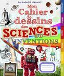 Mon cahier de dessins des sciences et inventions couv