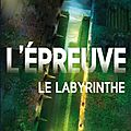 L'epreuve tome 1: le labyrinthe - james dashner.