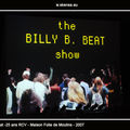 Billy B Beat - 25 ans de RCV - Maison Folie de Moulins - 2007