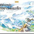 1000 vents, 1000 violoncelles - hideko ise