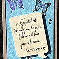 Un sketch ... une citation de st exupéry ... des papillons ... une carte !