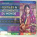 Textiles et vêtements du monde - carnet de voyage d'une styliste - catherine legrand.