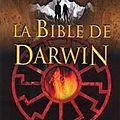 La bible de darwin - avis : 5 / 5