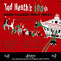 Ted Heath - 1954 - Ted Heath's 100th London Palladium Sunday Concert (London)
