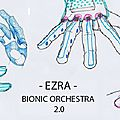 Bionic orchestra 2.0